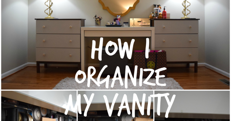 How I Organize my Vanity