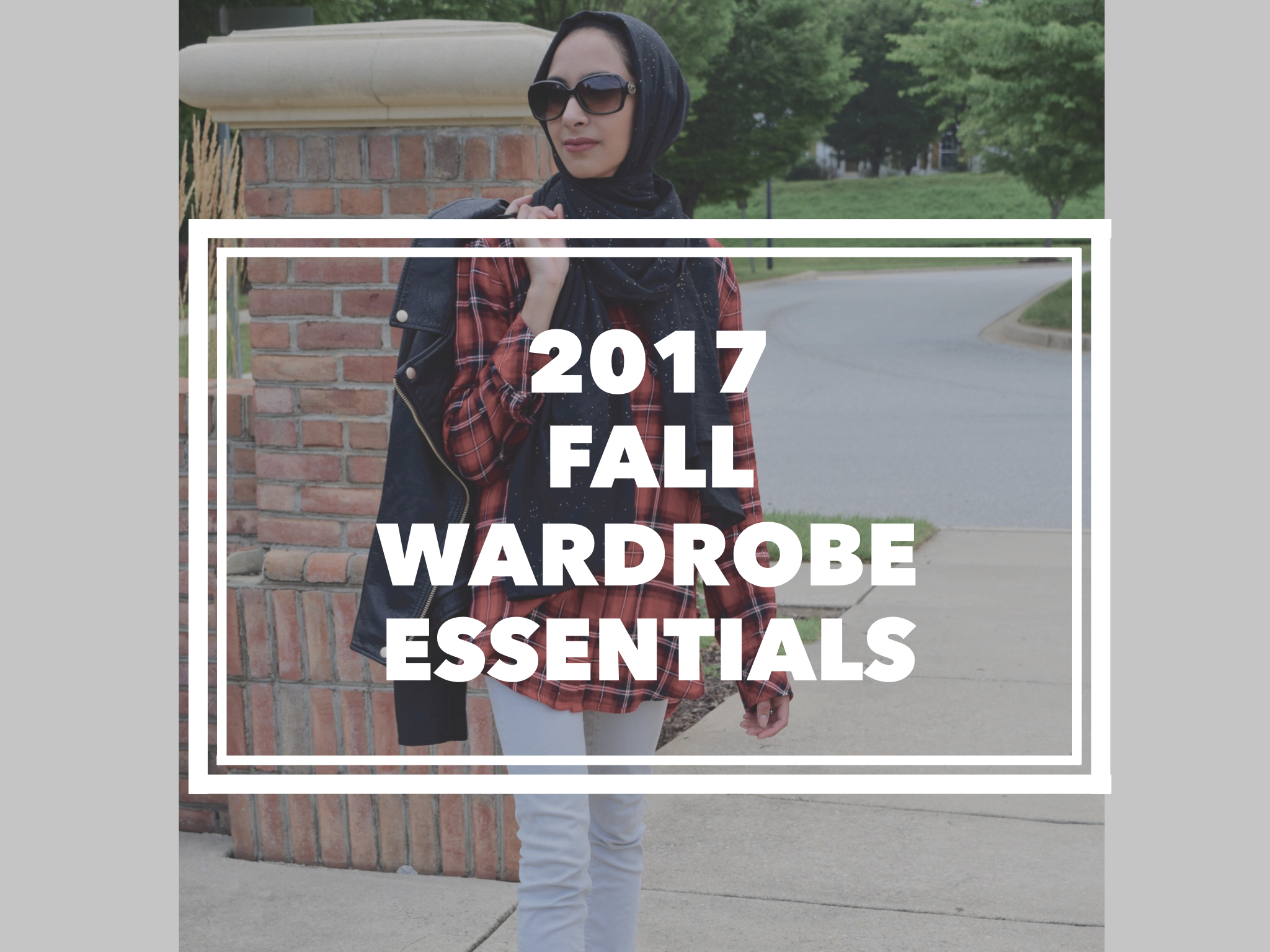 Fall Wardrobe Essentials 2017